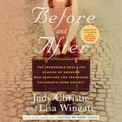 Before and After: The Incredible Real-Life Stories of Orphans Who Survived the Tennessee Children's Home Society Audiobook, by Lisa Wingate, Judy Christie