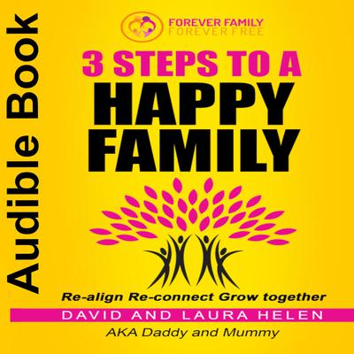 3 STEPS TO A HAPPY FAMILY Audiobook, by David Helen