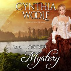 Mail Order Mystery Audiobook, by Cynthia Woolf
