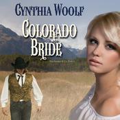 Colorado Bride Audiobook, by Cynthia Woolf