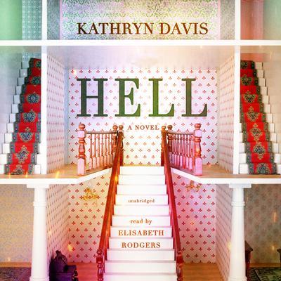Hell: A Novel Audiobook, by Kathryn Davis