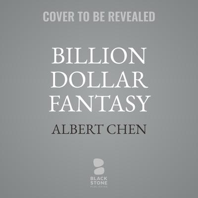 Billion Dollar Fantasy: The High-Stakes Game Between FanDuel and DraftKings That Upended Sports in America Audiobook, by Albert Chen