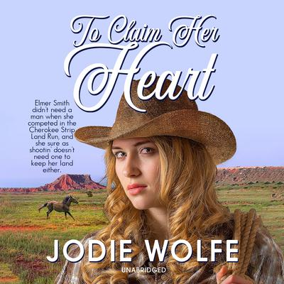 To Claim Her Heart  Audiobook, by Jodie Wolfe