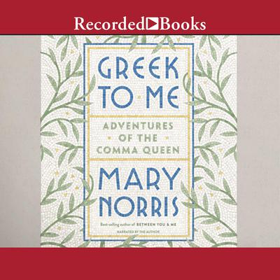 Greek to Me: Adventures of the Comma Queen Audiobook, by