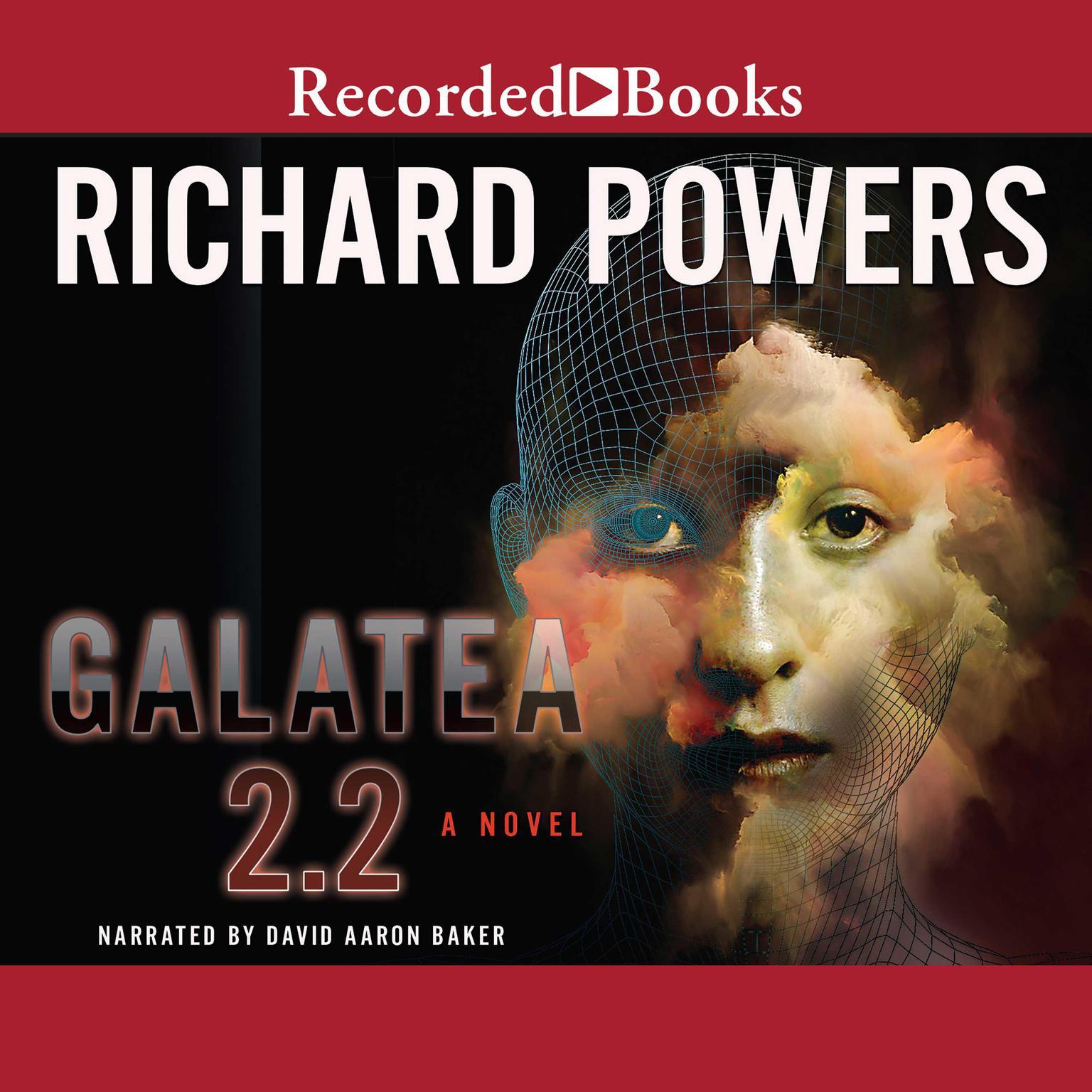 Galatea 2.2 Audiobook, by Richard Powers