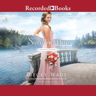 Sweet on You Audiobook, by Becky Wade