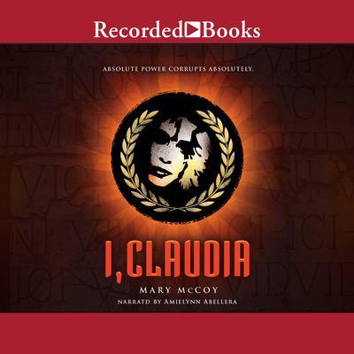 I, Claudia Audiobook, by Mary McCoy