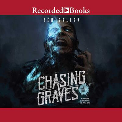 Chasing Graves Audiobook, by Ben Galley
