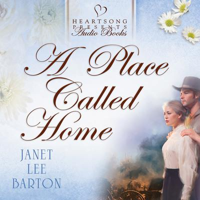 A Place Called Home Audiobook, by Janet Lee Barton