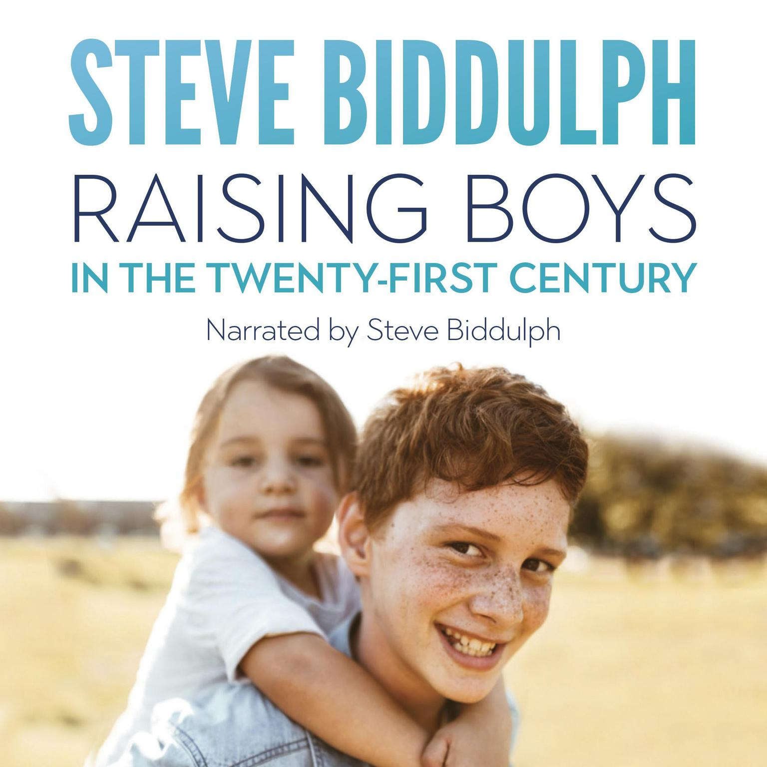 Printable Raising Boys in the 21st Century: How to help our boys become open-hearted, kind and strong men Audiobook Cover Art