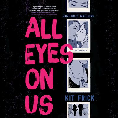 All Eyes on Us Audiobook, by Kit Frick