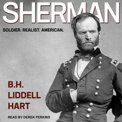 Sherman: Soldier, Realist, American Audiobook, by