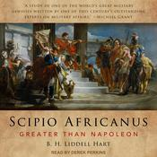 Scipio Africanus: Greater Than Napoleon Audiobook, by B.H. Liddell Hart