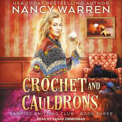 Crochet and Cauldrons Audiobook, by Nancy Waren, Nancy Warren