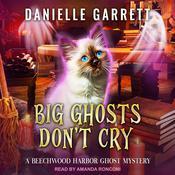 Big Ghosts Don't Cry Audiobook, by Danielle Garrett