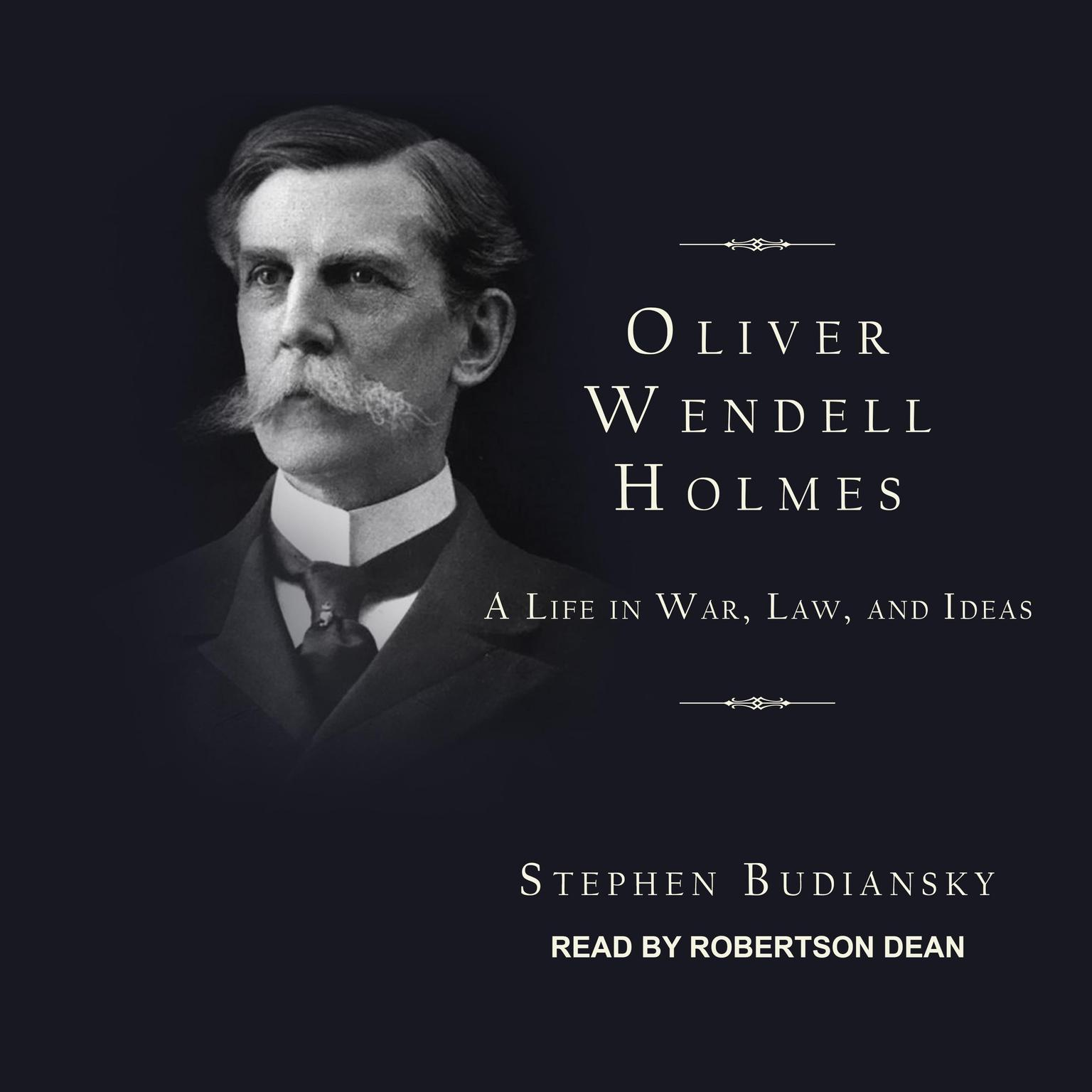 Printable Oliver Wendell Holmes: A Life in War, Law, and Ideas Audiobook Cover Art