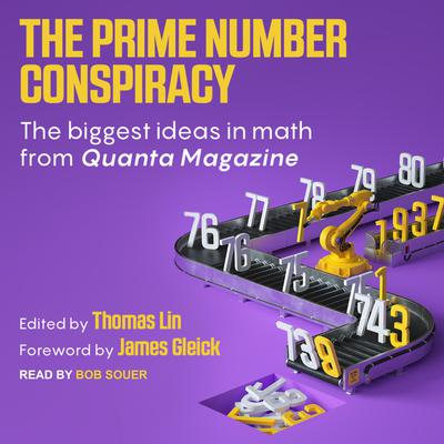 The Prime Number Conspiracy: The Biggest Ideas in Math from Quanta Audiobook, by Author Info Added Soon