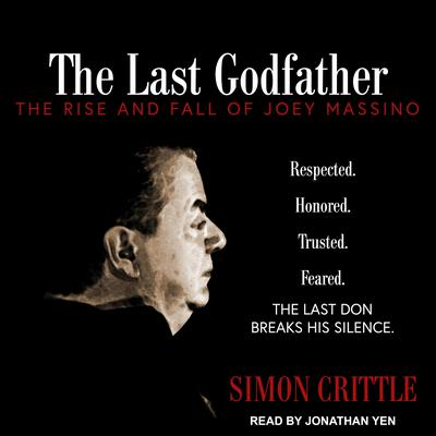 The Last Godfather: The Rise and Fall of Joey Massino Audiobook, by Simon Crittle