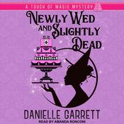 Newly Wed and Slightly Dead Audiobook, by Danielle Garrett