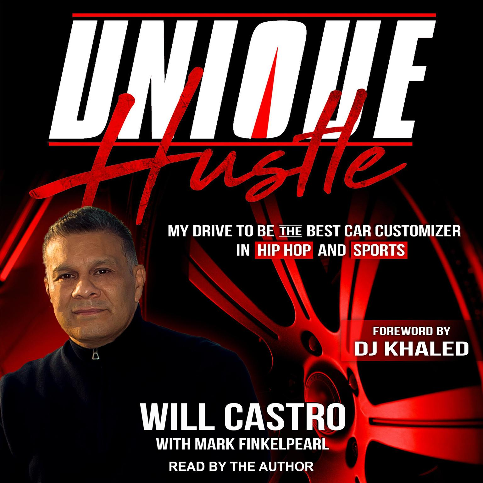 Printable Unique Hustle: My Drive to be the Best Car Customizer in Hip Hop and Sports Audiobook Cover Art