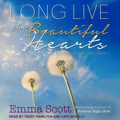 Long Live the Beautiful Hearts Audiobook, by Emma Scott