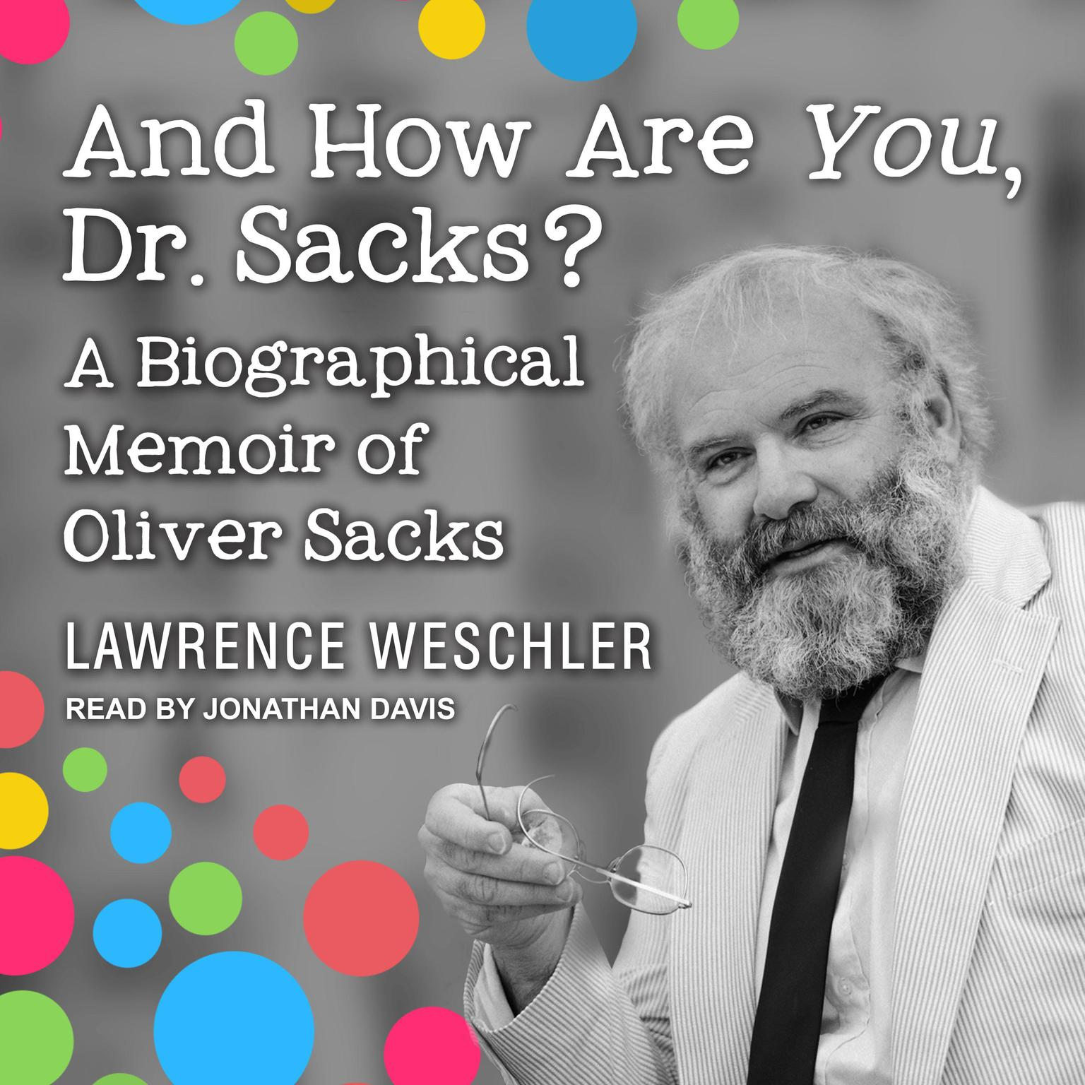 Printable And How Are You, Dr. Sacks?: A Biographical Memoir of Oliver Sacks Audiobook Cover Art