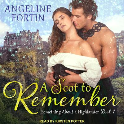 A Scot to Remember Audiobook, by Angeline Fortin
