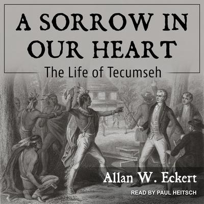 A Sorrow in Our Heart: The Life of Tecumseh Audiobook, by