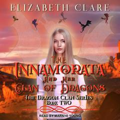 The Innamorata and Her Clan of Dragons Audiobook, by Elizabeth Clare