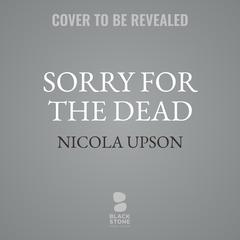 Sorry for the Dead: A Josephine Tey Mystery Audiobook, by Nicola Upson
