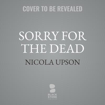 Sorry for the Dead: A Josephine Tey Mystery Audiobook, by