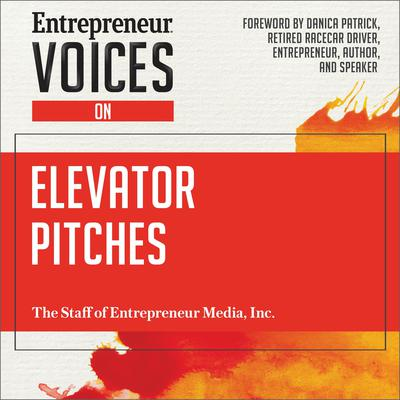 Entrepreneur Voices on Elevator Pitches Audiobook, by The Staff of Entrepreneur Media, Inc.