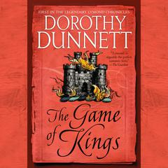 The Game of Kings: Book One in the Legendary Lymond Chronicles Audiobook, by Dorothy Dunnett