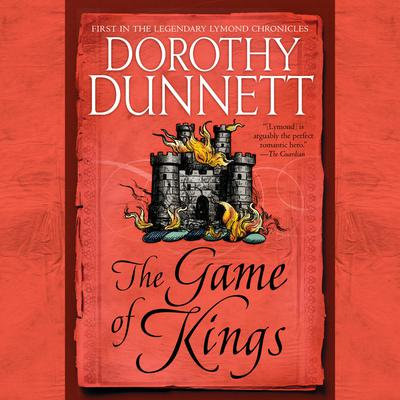 The Game of Kings: Book One in the Legendary Lymond Chronicles Audiobook, by