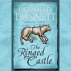 The Ringed Castle: Book Five in the Legendary Lymond Chronicles Audiobook, by Dorothy Dunnett