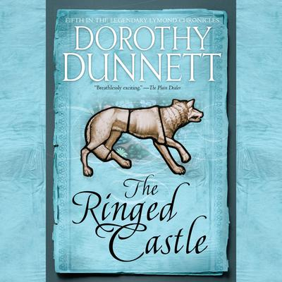 The Ringed Castle: Book Five in the Legendary Lymond Chronicles Audiobook, by