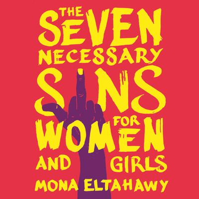 The Seven Necessary Sins for Women and Girls Audiobook, by