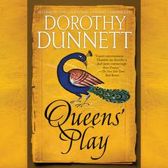 Queens Play: Book Two in the Legendary Lymond Chronicles Audiobook, by Dorothy Dunnett