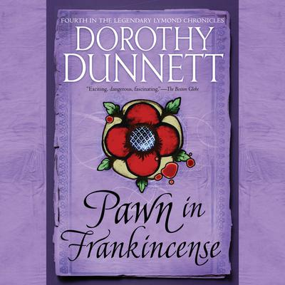 Pawn in Frankincense: Book Four in the Legendary Lymond Chronicles Audiobook, by Dorothy Dunnett