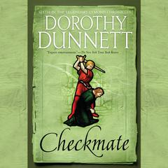 Checkmate: Book Six in the Legendary Lymond Chronicles Audiobook, by Dorothy Dunnett