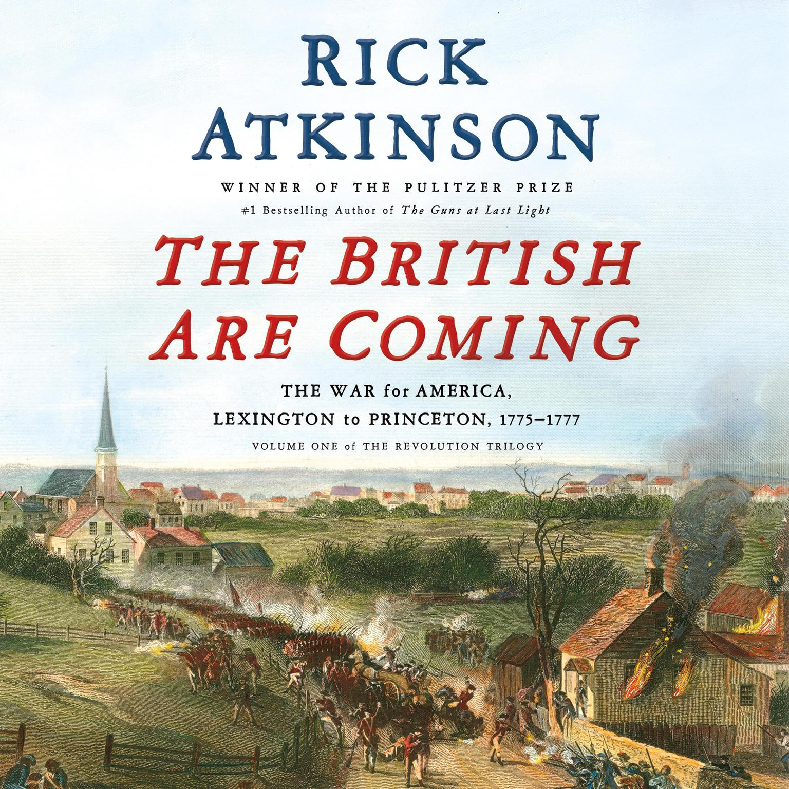Printable The British Are Coming: The War for America, Lexington to Princeton, 1775-1777 Audiobook Cover Art
