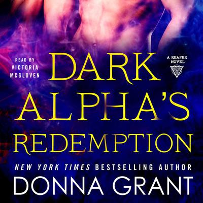 Dark Alphas Redemption: A Reaper Novel Audiobook, by Donna Grant
