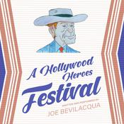 A Hollywood Heroes Festival Audiobook, by Joe Bevilacqua