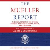 The Mueller Report: The Final Report of the Special Counsel into Donald Trump, Russia, and Collusion Audiobook, by Robert S. Mueller