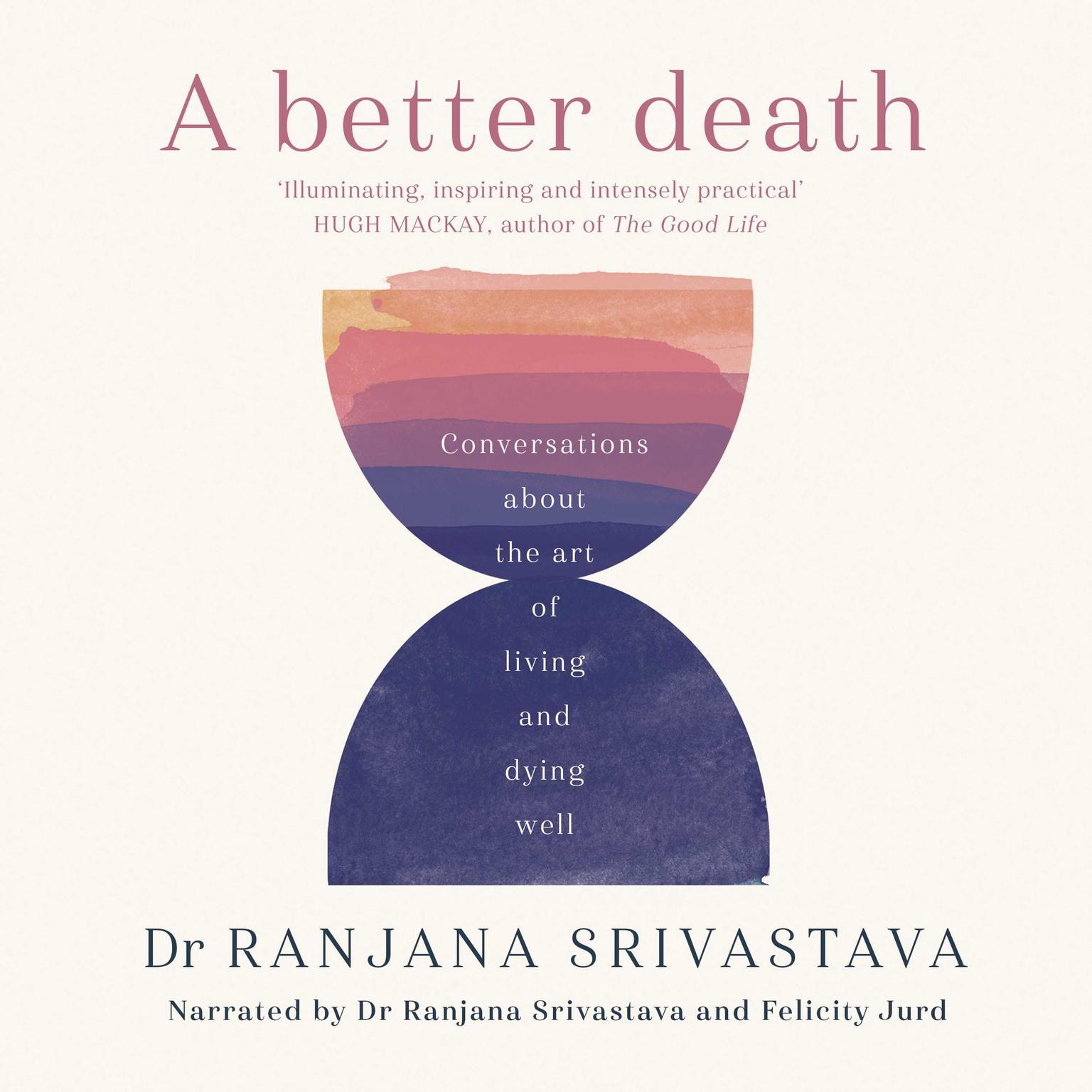 Printable A Better Death: Conversations about the art of living and dying well Audiobook Cover Art