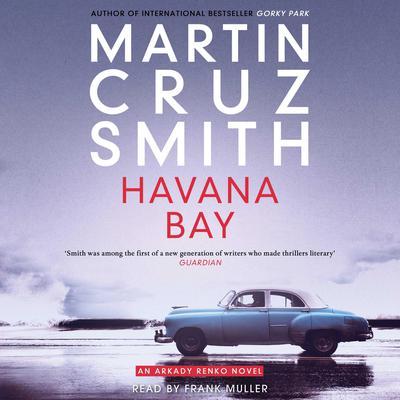 Havana Bay Audiobook, by Martin Cruz Smith