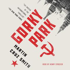 Gorky Park Audiobook, by Martin Cruz Smith