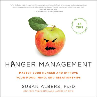 Hanger Management: Master Your Hunger and Improve Your Mood, Mind, and Relationships Audiobook, by Susan Albers