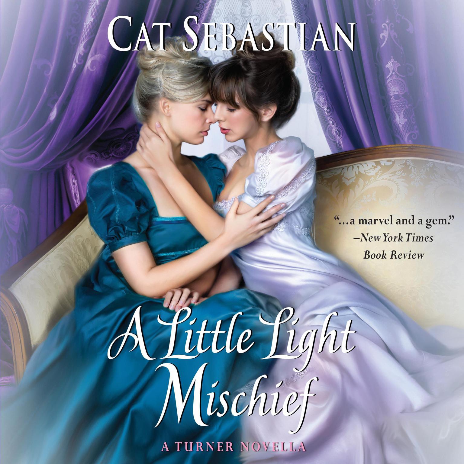 A Little Light Mischief: A Turner Novella Audiobook, by Cat Sebastian