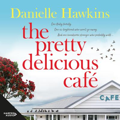 The Pretty Delicious Cafe: Hungry for summer, romance, friends and food? Come visit Ratai Beach. Audiobook, by Danielle Hawkins